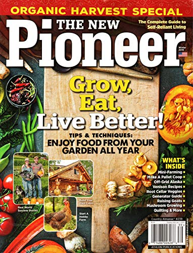 The New Pioneer Magazine #239 Winter 2019 | Grow, Eat, Live Better!