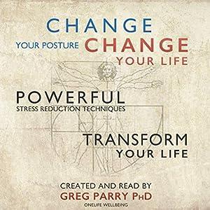 Change Your Posture Change Your Life Audiobook