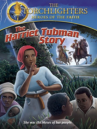 Torchlighters  The Harriet Tubman Story
