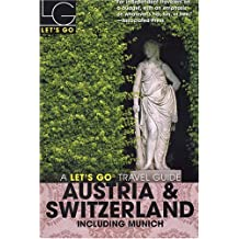 Let's Go Austria & Switzerland 12th Edition: Including Munich (Lets Go Travel Guides)