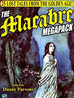 The Macabre Megapack: 25 Lost Tales from the Golden Age por [Erckman-Chatrian, de L'isle-Adams, Villiers, Hearn, Lafcadio, Galt, John, Embury, Emma]