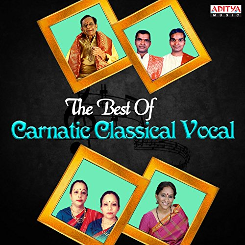 The Best of Carnatic Classical Vocal