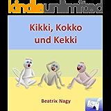 Kikki, Kokko und Kekki