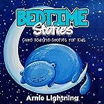 Bedtime Stories: Quick Bedtime Stories with Fun Activities for Kids | Arnie Lightning