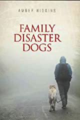 Family Disaster Dogs Paperback