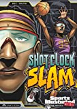 Shot Clock Slam (Sports Illustrated Kids Graphic Novels)