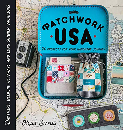 Book Cover: Patchwork USA: 24 Projects for the Perfect Sewing Getaway: Daytrips, Weekend Retreats and Long Summer Vacations