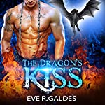 The Dragon's Kiss: Paranormal Shifter Second Chance Romance  | Eve R. Galdes