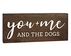 You Me and The Dogs 6x12 Wood Sign - Dog Signs for Home Decor - Dog Lover Gifts for Women