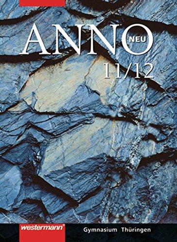ANNO neu - Ausgabe für die Sekundarstufe II in Thüringen: Schülerband 11 / 12
