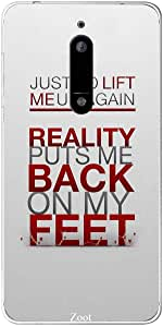 Zoot Reality Puts Me Back On My Feet Designer Phone Cover for Nokia 5