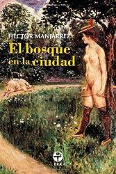 El bosque en la ciudad.  El cuerpo en el D.F. (Spanish Edition)