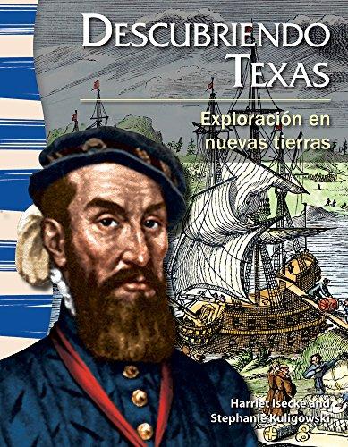 Descubriendo Texas (Finding Texas) (Spanish Version) (La Historia de Texas (Texas History)): Exploracion En Nuevas Tierras (Exploration in New Lands) (Primary Source Readers) por Harriet Isecke,Stephanie Kuligowski