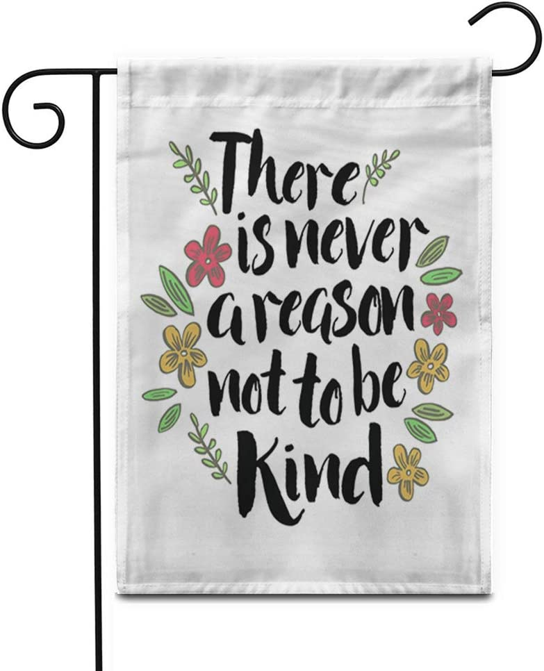 """Awowee 12""""x18"""" Garden Flag There is Never Reason Not to Be Kind Inspiring Outdoor Home Decor Double Sided Yard Flags Banner for Patio Lawn"""