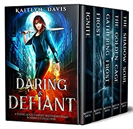 Daring & Defiant: A Young Adult Fantasy and Paranormal Romance Collection by [Davis, Kaitlyn]