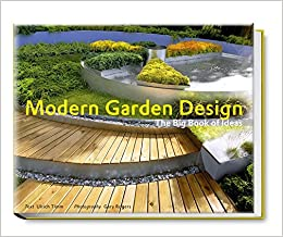 Modern Garden Design The Big Book of Ideas Amazoncouk Ulrich