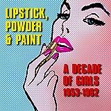 Lipstick, Powder & Paint: A Decade of Girls 1953-6