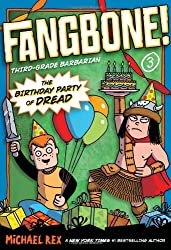 The Birthday Party of Dread (Fangbone!Third Grade Barbarian)