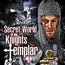 Secret World of the Knights Templar Radio/TV Program by Dr. Tim Wallace Murphy, Philip Gardiner, O. H. Krill, Dan Brown Narrated by Dr. Tim Wallace Murphy, Philip Gardiner, Dan Brown, O. H. Krill