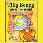 Tilly Beany Saves the World | Annie Dalton