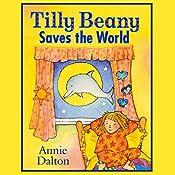 Tilly Beany Saves the World   Annie Dalton