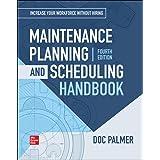 Maintenance Planning and Scheduling Handbook, 4th Edition