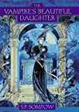 The Vampire's Beautiful Daughter, S. P. Somtow, 0689319681