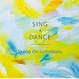 SING+DANCE(初回生産限定盤)(DVD付)