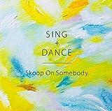 SING+DANCE(初回生産限定盤)(DVD付) [CD]