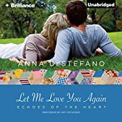 Let Me Love You Again: Echoes of the Heart, Book 2 | Anna DeStefano