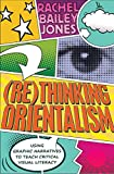 (Re)thinking Orientalism: Using Graphic Narratives to Teach Critical Visual Literacy (Minding the Media)