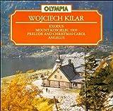 Wojciech Kilar: Mount Koscielec 1909, Exodus, Prelude & Christmas Carol, Angelus (Olympia)