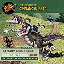 The Complete Cinnamon Bear Radio/TV Program Auteur(s) : Glanville Heisch Narrateur(s) :  full cast