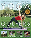 Yoga for Golfers : A Unique Mind-Body Approach to