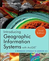 Introducing Geographic Information Systems with ArcGIS, 3rd Edition Front Cover