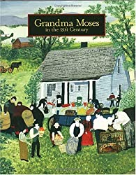 Grandma Moses: in the 21st Century
