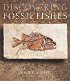 Discovering Fossil Fishes, John Maisey, 0813338077