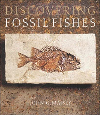 Discovering Fossil Fishes - J. Maisey [PDF]