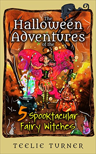 The Halloween Adventures of the 5 Spooktacular Fairy Witches]()