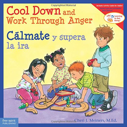 Cool Down and Work Through Anger/Cálmate y supera la ira (Learning to Get Along®) (English and Spanish Edition)