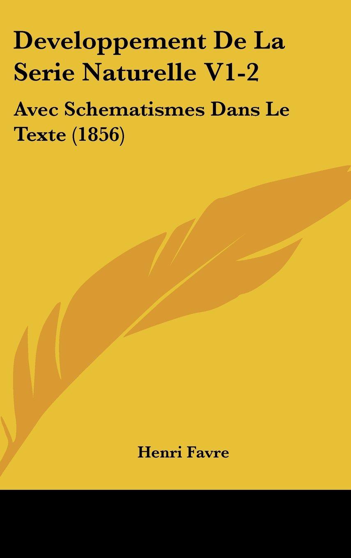 Read Online Developpement De La Serie Naturelle V1-2: Avec Schematismes Dans Le Texte (1856) (French Edition) pdf epub