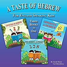 A Taste of Hebrew: The Hebrew Alphabet, Counting in Hebrew, and Opposites in Hebrew