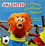 Valentin, le tamarin délicatement bagarreur