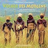 Völker des Morgens. Vom Verschwinden der traditionellen Kulturen Afrikas