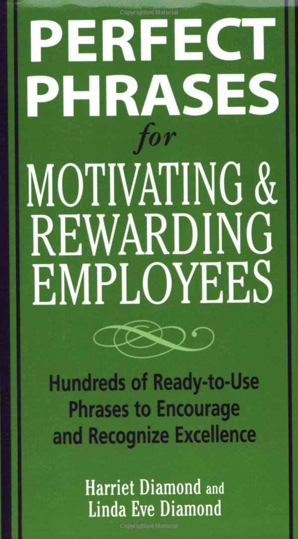 Perfect Phrases for Motivating and Rewarding Employees (Perfect Phrases Series) pdf epub