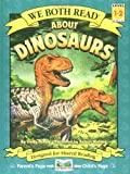 About Dinosaurs (We Both Read - Level 1-2 (Cloth))
