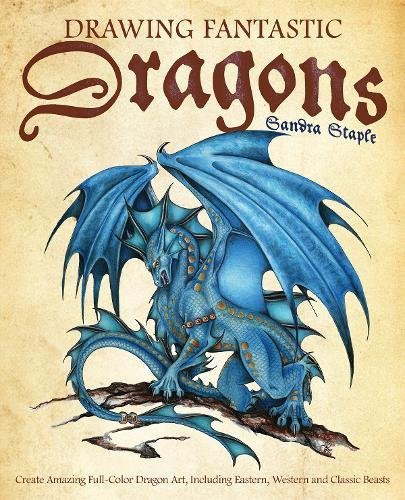 Download Drawing Fantastic Dragons: Create Amazing Full-Color Dragon Art, including Eastern, Western and Classic Beasts pdf epub