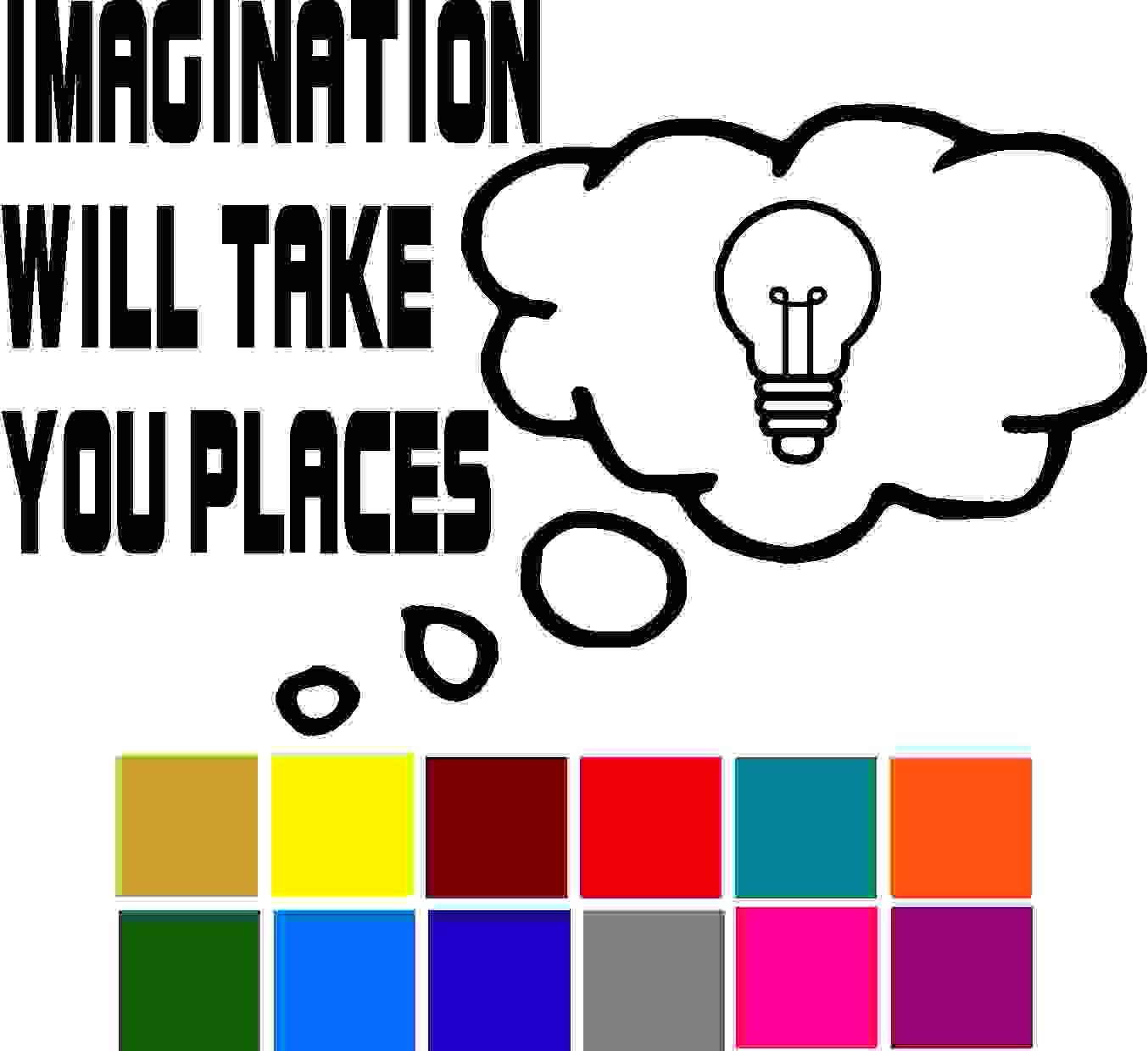 Imagination will take you Places Quote Car Window Tumblers Wall Decal Sticker Vinyl Laptops Cellphones Phones Tablets Ipads Helmets Motorcycles Computer Towers V and T Gifts