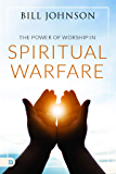 Power of Worship in Spiritual Warfare