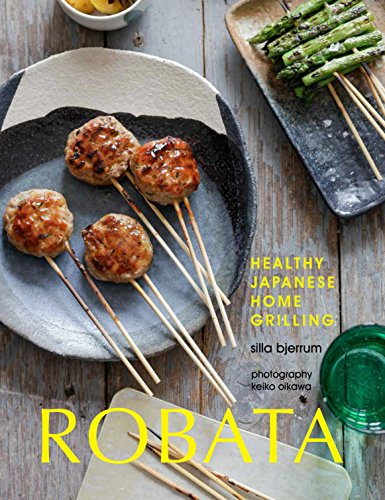 Robata: Japanese Home Grilling